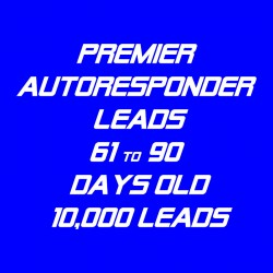 Premier Autoresponder Leads-61-90 Days Old-10K