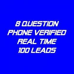 8 Question Phone Verified-Real Time-100 Leads