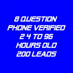8 Question Phone Verified-24-96 Hour-200 Leads