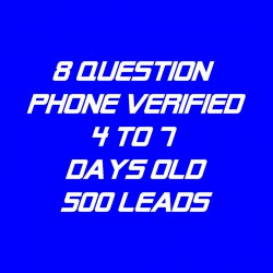8 Question Phone Verified-4-7 Days Old-500 Leads