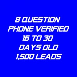8 Question Phone Verified-16-30 Days Old-1500 Leads