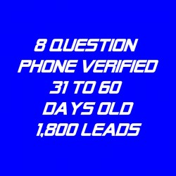 8 Question Phone Verified-31-60 Days Old-1800 Leads