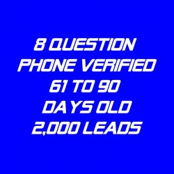 8 Question Phone Verified-61-90 Days Old-2000 Leads