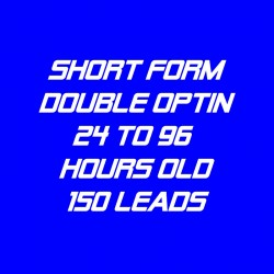 Short Form Double Optin-24-96 Hour-150 Leads
