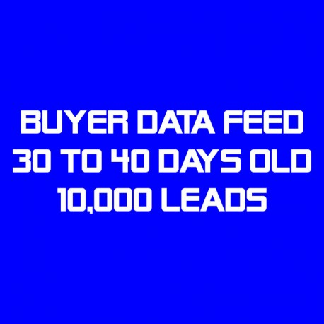 Buyer Data Feed-30-40 Days Old-10K Leads
