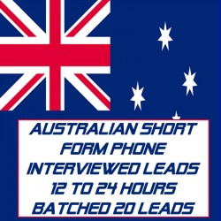 Australian Short Form Phone Interviewed Leads-12-24 Hours Batched-20 Leads