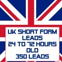 UK Short form leads-24-72 Hour-350 Leads