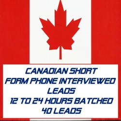 Canadian Short Form Phone Interviewed Leads-12-24 Hours Batched-40 Leads