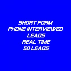 Short form Phone Interviewed Leads-Real Time-50 Leads