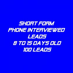 Short form Phone Interviewed Leads-8-15 Days Old-100 Leads